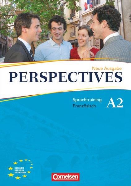 Perspectives - Ausgabe 2009: A2 - Sprachtraining (Perspectives Französisch für Erwachsene / Ausgabe 2009) - Gabrielle, Robein,