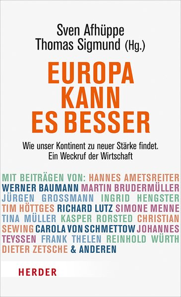 Europa kann es besser: Wie unser Kontinent zu neuer Stärke findet. Ein Weckruf der Wirtschaft