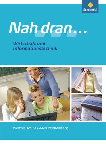Nah dran . WPF - Ausgabe 2010 für Baden-Württemberg: Wirtschaft und IT: Schülerband - Klaus, Buck,, Tripodi, Gerhard und Wolf, Heinz-Ulrich