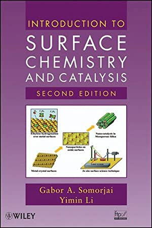 Introduction to Surface Chemistry and Catalysis: A. Somorjai, Gabor