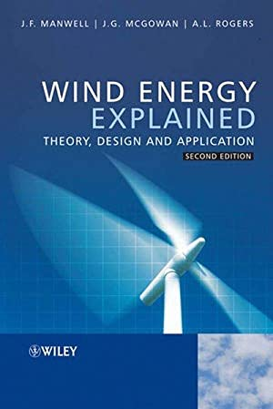 Wind Energy Explained: Theory, Design and Application: F. Manwell, James,