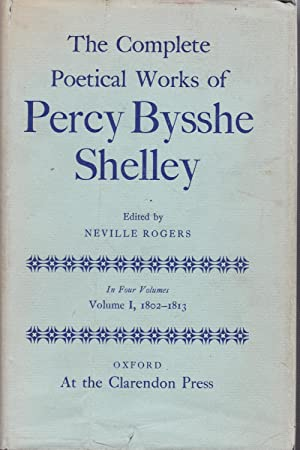 The Complete Poetical Works of Percy Bysshe: Shelley, Percy Bysshe