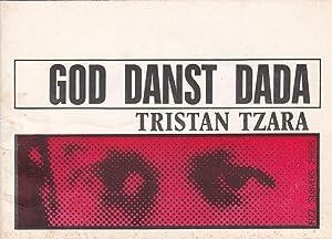 God Danst Dada: Tristan Tzara