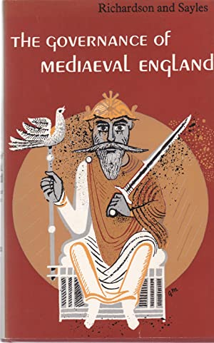 The Governance of Mediaeval England from the: G. O. Sayles,