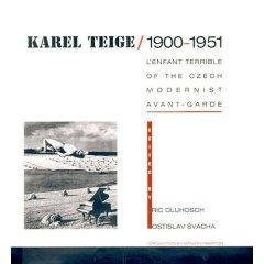 Karel Teige 1900-1951. L'Enfant Terrible of the: Teige, Karel) Dluhosch,