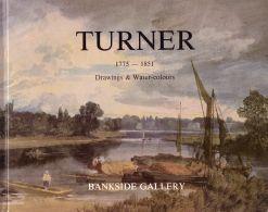 Turner at the Bankside Gallery: Catalogue of: Turner, J. M.