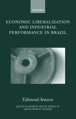 Economic Liberalization and Industrial Performance in Brazil.