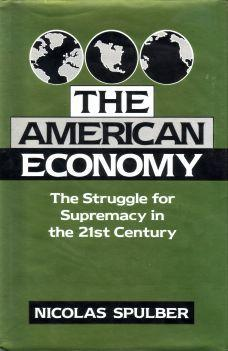 The American Economy. The struggle for supremacy in the 21st century