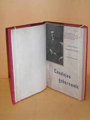 CANALEJAS GOBERNANTE. Discursos parlamentarios. Cortes de 1910: CANALEJAS, José