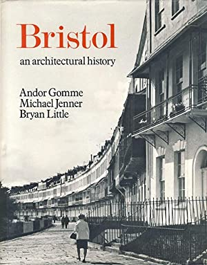 Bristol An Architectural History: Gomme, Andor - Jenner, Michael - Little, Bryan