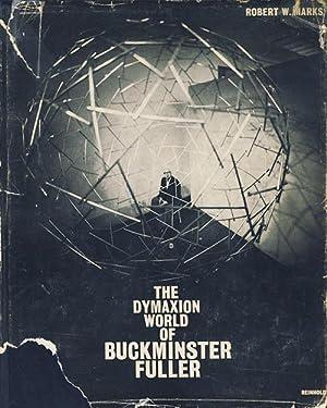 The Dymaxion World of Buckminster Fuller: Marks, Robert W. - Buckminster Fuller