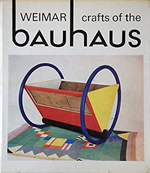 Weimar Crafts of the Bauhaus. 1919-1924 / An Early Experiment in Industrial Design. ...