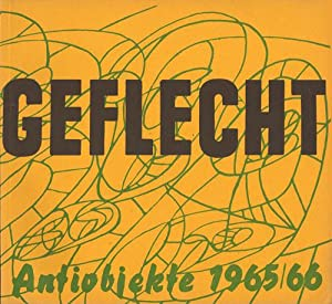Geflecht. Antiobjekte 1965/1966. Nr. 2 (of 2 published) Antiobjekte von juli bis april 1966. Intr...