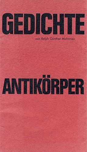 Gedichte. Antikörper.: Mohnnau, Ralph Günther.