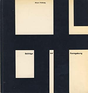 Beiträge zur Formgebung: Braun-Feldweg, Wilhelm
