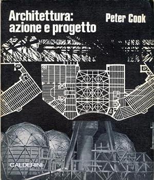 Architettura: azione e progetto: Cook, Peter