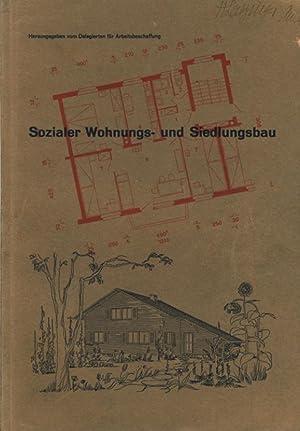 Sozialer Wohnungs- und Siedlungsbau. Schriftenreihe zur Frage der Arbeitsbeschaffung. Bautechnische...