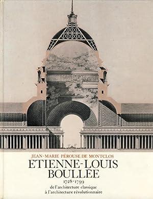 Etienne-Louis Boullée : 1728-1799. de l'architecture classique à l'...