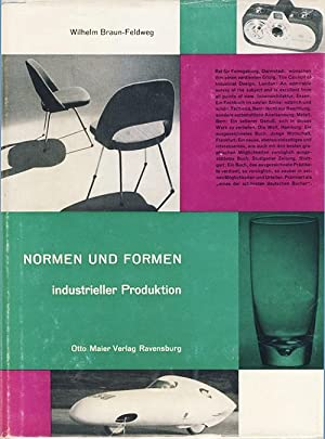 Normen Und Formen. industrieller Produktion. text in German.: Braun-Feldweg, Wilhelm.