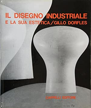 Il disegno industriale e la sua estetica.: Dorfles, Gillo.