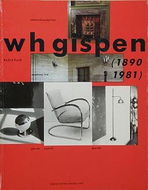 Industrieel ontwerper W.H. Gispen (1890-1981). Een modern eclecticus. text in Dutch.: Gispen, W.H. ...