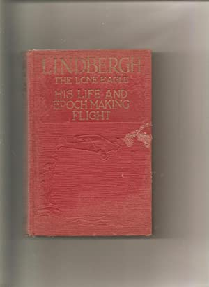 Lindbergh The Lone Eagle, His Life and: Fife, George Buchanan