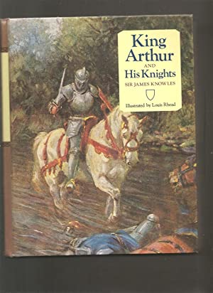 KING ARTHUR and HIS KNIGHTS: Knowles, Sir ,