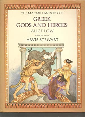 The MacMillan Book of Greek Gods and: Low, Alice,Illustrations by