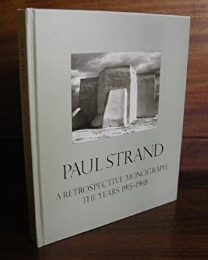 Paul Strand A Retrospective Monograph The Years: Paul Strand