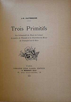 Trois primitifs, Les Grünewald du Musée de: Huysmans Joris-Karl
