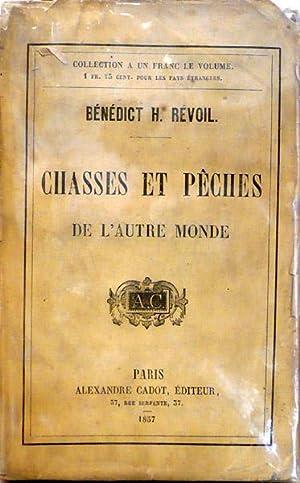 Chasses et pêches de l'autre monde: Bénédict H. Révoil Bénédict H. Révoil .