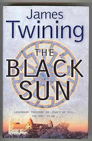 THE BLACK SUN Legendary Treasure or Legacy of Evil, The Hunt is on. (SIGNED COPY): TWINING, James
