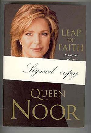 LEAP OF FAITH Memoirs of an Unexpected Life (SIGNED COPY): QUEEN NOOR