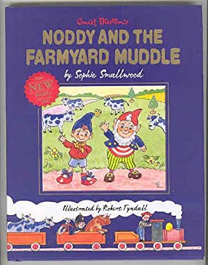 NODDY AND THE FARMYARD MUDDLE The First New Noddy Classic Since 1963 (DOUBLE SIGNED COPY): ...