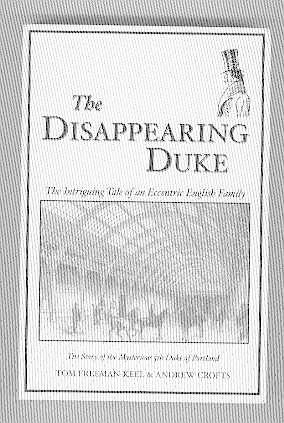 THE DISAPPEARING DUKE The Intriguing Tale of an Eccentric English family (SIGNED COPY): ...
