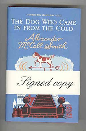 THE DOG WHO CAME IN FROM THE COLD (SIGNED COPY): SMITH, Alexander McCall