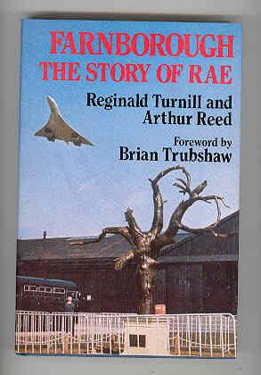 FARNBOROUGH The Story of RAE: TURNILL, Reginald and REED, Arthur