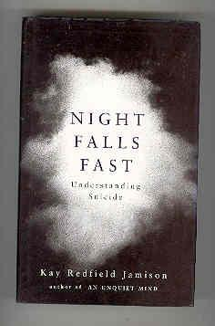 NIGHT FALLS FAST Understanding Suicide: JAMISON, Kay Redfield