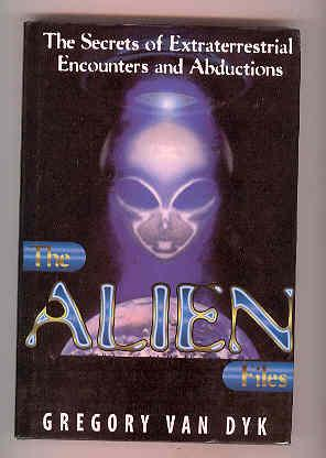 THE ALIEN FILES The Secrets of Extraterrestrial Encounters and Abductions