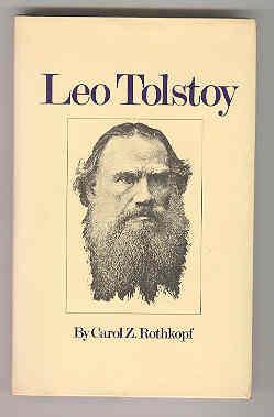 LEO TOLSTOY: ROTHKOPF, Carol Z.