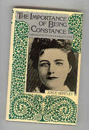 THE IMPORTANCE OF BEING CONSTANCE A Biography of Oscar Wilde's Wife (INSCRIBED COPY): BENTLEY,...