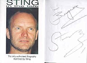 A STING IN THE TALE The Only Biography Approved By Sting (SIGNED BY THE AUTHOR & STING): ...