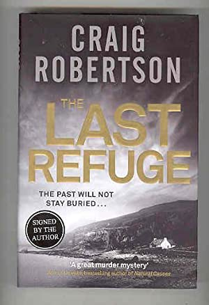 THE LAST REFUGE The Past Will Not Stay Buried. (SIGNED COPY): ROBERTSON, Craig