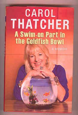 A SWIM-ON PART IN THE GOLDFISH BOWL A Memoir (SIGNED COPY): THATCHER, Carol