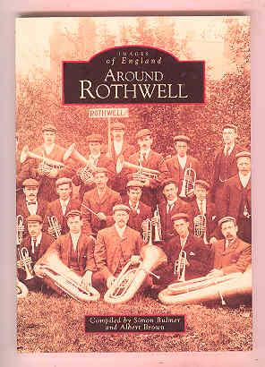 AROUND ROTHWELL Images of England (INSCRIBED COPY): BULMER, Simon and BROWN, Albert