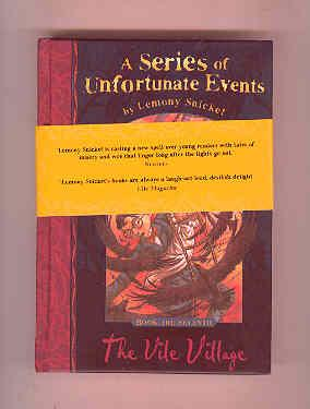 A SERIES OF UNFORTUNATE EVENTS Book 7 THE VILE VILLAGE: SNICKET, Lemony
