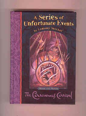 A SERIES OF UNFORTUNATE EVENTS Book 9 THE CARNIVOROUS CARNIVAL: SNICKET, Lemony