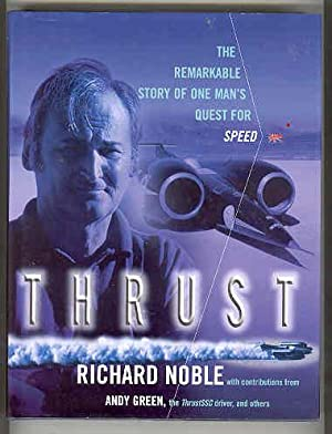 THRUST The Remarkable Story of One Man's Quest for Speed (SIGNED COPY): NOBLE, Richard