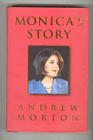 MONICA'S STORY (SIGNED BY MONICA LEWINSKY): MORTON, Andrew