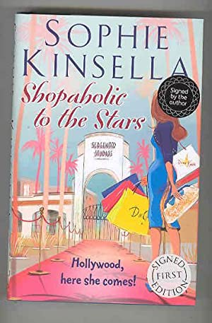 SHOPAHOLIC TO THE STARS Hollywood Here She: KINSELLA, Sophie
